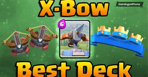 Best X-Bow Decks in Clash Royale with tips   GamingonPhone